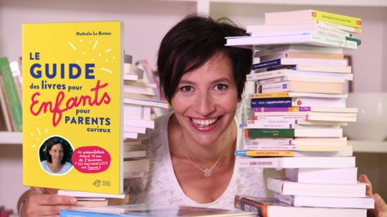 Le guide des livres pour enfants pour parents curieux de Nathalie le Breton