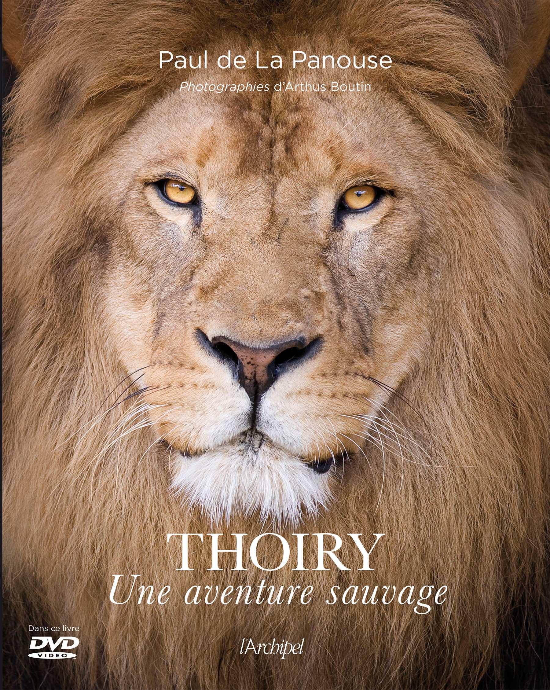 Thoiry, une aventure sauvage par Paul de La Panouse