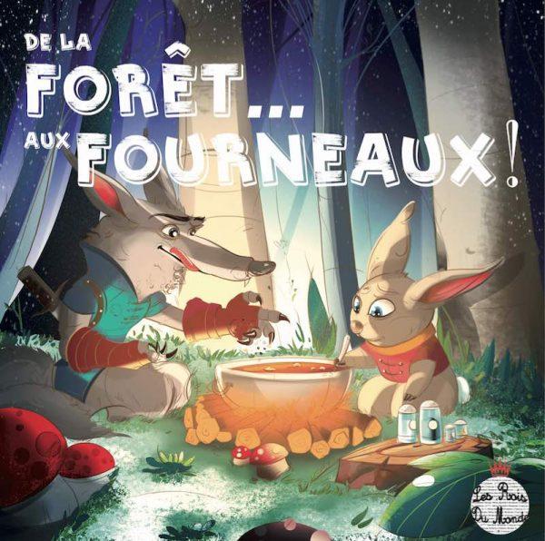 De la forêt…Aux fourneaux