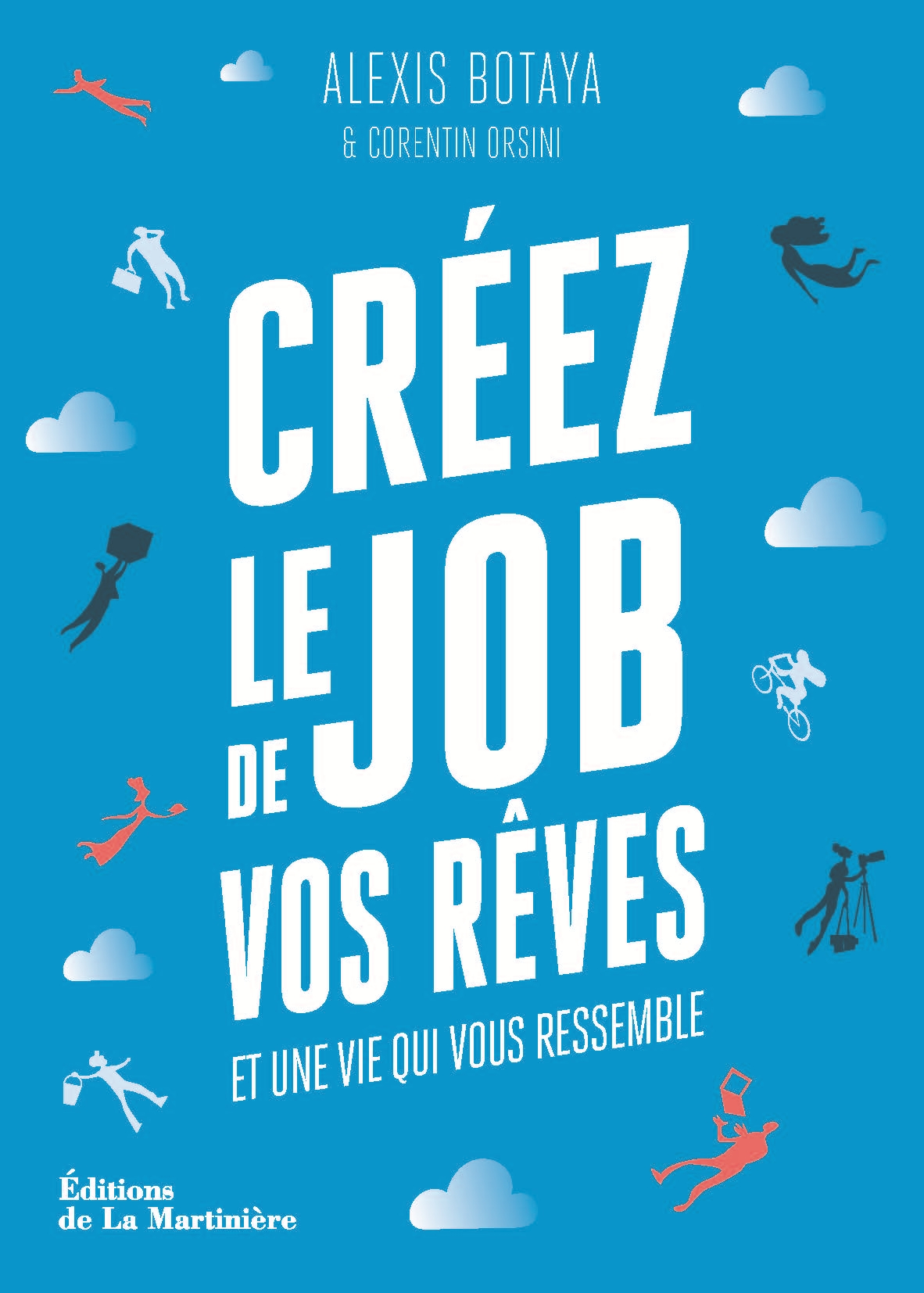 Créez le Job de vos rêves… pour une vie qui vous ressemble !