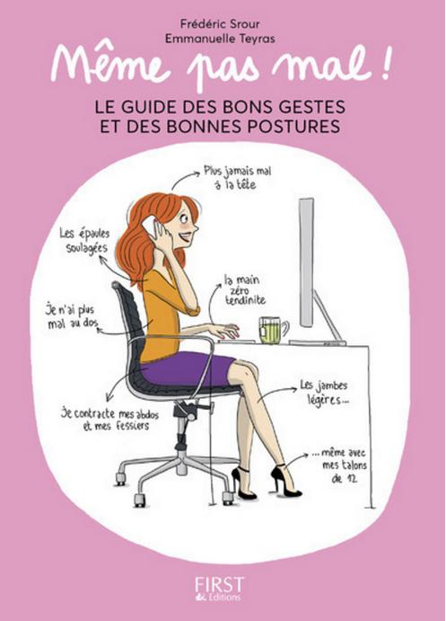 « Même pas mal, le guide des bons gestes et des bonnes postures » First Edition