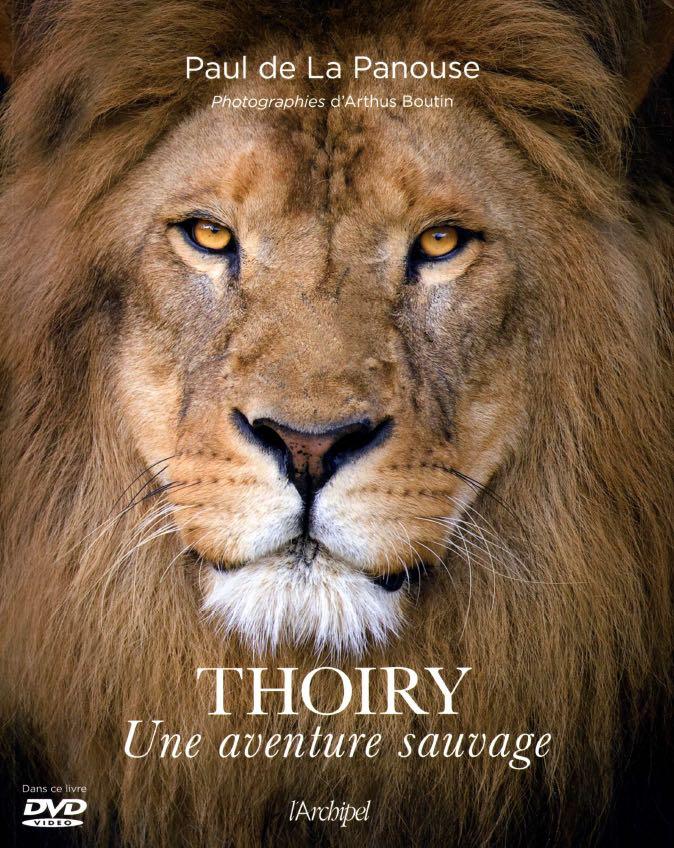 A lire absolument  «  Thoiry une aventure Sauvage » aux éditions l'Archipel.
