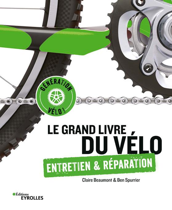 Le Grand Livre du Vélo-Entretien & Réparation